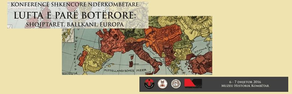 """Konferenca shkencore me temë: """"Lufta e Parë Botërore shqiptarët, Ballkani, Evropa"""""""